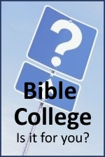 Bible College: is it for me?